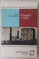 Elio Vittorini Uomini e isole - scelta e commento di Piero Raimondi