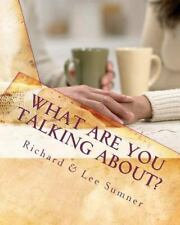 What Are You Talking About? : Communicating to Connect in Your Marriage by...