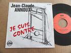 """DISQUE 45T DE JEAN-CLAUDE ANNOUX """" JE SUIS CONTRE """""""