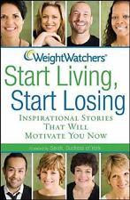 Weight Watchers Start Living, Start Losing : Inspirational Stories That Will...