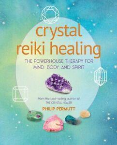 Crystal Reiki Healing by Philip Permutt (NEW)