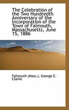 The Celebration of the Two Hundredth Anniversary of the Incorporation of the-,