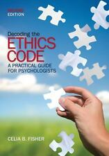 Decoding the Ethics Code : A Practical Guide for Psychologists by Celia B. Fish…