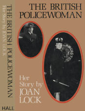 The British Policewoman : Her Story, Joan Lock ,0709175469, HB 1st Edition, 1979