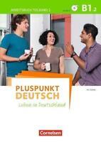 Pluspunkt Deutsch - Leben in Deutschland - Allgemeine Ausgabe / B1: Teilband 2 -