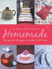 Homemade: Gorgeous Things to Make with love, Badger, Ros, Thompson, Elspeth, New