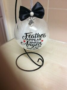 Memorial / Christmas/ Any Feathers Appear When Angels Are Near Bauble On Stand*