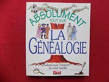 ABSOLUMENT TOUT SUR LA GENEALOGIE Retrouvez l'histoire de votre famille