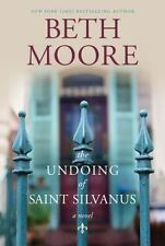 The Undoing of Saint Silvanus by Moore, Beth