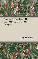Fortress of Freedom - the Story of the Library of Congress by Lucy Salmanca...