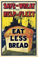 """Save Wheat - Eat Less Bread"" 1914 WWI Rationing Poster - 16x24"