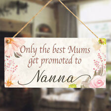 Only the best Mums get promoted to Nanna - Meaningful Small Gift Plaque For Nan