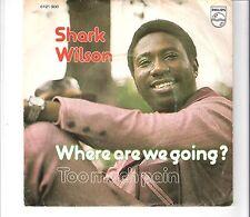 SHARK WILSON - Where are we going ?
