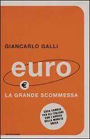 Euro. La grande scommessa. Cosa cambia per gli italiani con l'arrivo della mone…