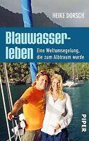Blauwasserleben: Eine Weltumsegelung, die zum Albtraum w... | Buch | Zustand gut