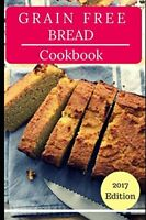 Grain Free Bread Cookbook: Delicious Grain Free Bread A... by Henderson, Melissa