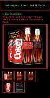 NEW COKE AND STRANGER THINGS 1985 LIMITED EDITION COLLECTOR'S PACK (Confirmed)