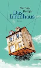 Das Irrenhaus von Michael Krüger (2016, Gebundene Ausgabe)