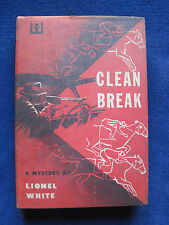 CLEAN BREAK by LIONEL WHITE 1st Ed - Basis of STANLEY KUBRICK Film THE KILLING