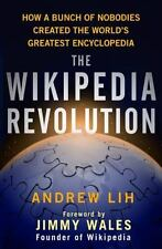 Wikipedia Revolution, The: How a Bunch of Nobodies Created the World's-ExLibrary