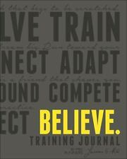 Believe Training Journal: By Fleshman, Lauren McGettigan-Dumas, Roisin