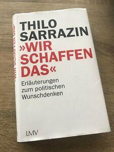 Thilo Sarrazin, Wir schaffen das