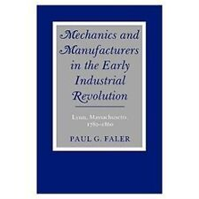 Mechanics and Manufactures in the Early Industrial Revolution Lynn Massachusetts