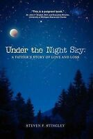 Under the Night Sky: A Father's Story of Love and Loss by Mr. Steven F. Stingley