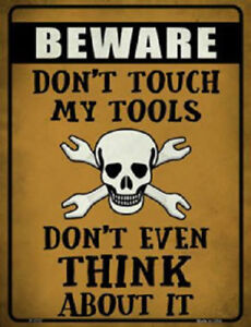 Sign - Beware: Don't Touch My Tools - Garage Shed Workshop Mechanic Builder