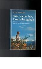 Karl Rabeder - Wer nichts hat, kann alles geben - 2011