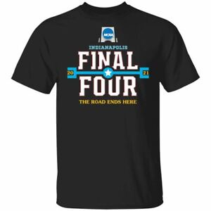 Men's Final Four Basketball NCAA 2021 T-shirt Basketball The Road Ends Here Tee