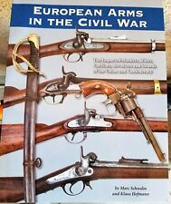 European Arms In Civil War Musket Rifle Carbine Revolver Sword Both Sides NEW #2