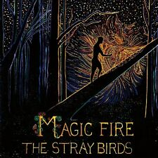 THE STRAY BIRDS - MAGIC FIRE   CD NEU
