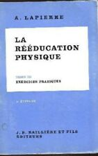 La Rééducation Physique Tome Iii Exercices Pratiques,Lapierre A.   ,Bailliere J.