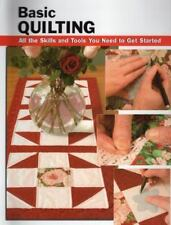 Basic Quilting: All the Skills and Tools You Need to Get Started How To Basics
