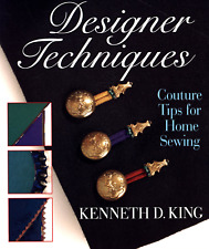SIGNED KENNETH D. KING DESIGNER TECHNIQUES COUTURE TIPS FOR HOME SEWING