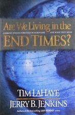 Tim LaHaye & Jerry Jenkins Are We Living in the End Times?