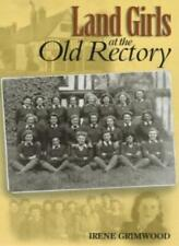 Land Girls at the Old Rectory By Irene Grimwood