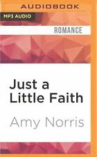 Just a Little Faith by Amy Norris (2016, MP3 CD, Unabridged)