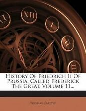 History of Friedrich II of Prussia, Called Frederick the Great, V 9781272356040