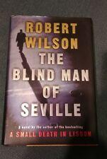 The Blind Man of Seville by Robert Wilson (2003, Hardcover) Signed First Edition