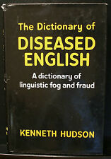THE DICTIONARY OF DISEASED ENGLISH,HUDSON,A DICTIONARY OF LINGUISTIC FOG & FRAUD