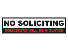 No soliciting solicitors will be violated (Bumper Sticker)