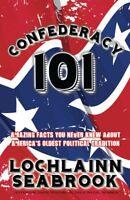 Confederacy 101 - by Lochlainn Seabrook - paperback