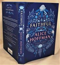 Alice Hoffman, FAITHFUL, Signed, 1st Edition / 1st Printing, New