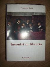 FRANCESCO GRISI - INCONTRI IN LIBRERIA - ED:CESCHINA - ANNO:1961 (IT)