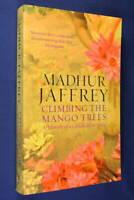 CLIMBING THE MANGO TREES Madhur Jaffrey A MEMOIR OF A CHILDHOOD IN INDIA Book
