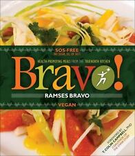 Bravo! : Health Promoting Favorites from the TrueNorth Health Kitchen by...
