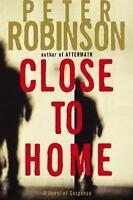 Robinson, Peter CLOSE TO HOME US HCDJ 1st/1st VG+