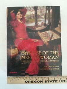 In Praise of the Needlewoman Embroiderers, Knitters, Lacemakers, and Weavers HB